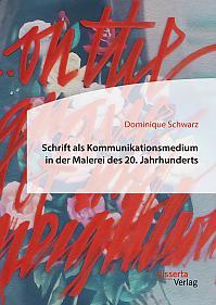 Schrift als Kommunikationsmedium in der Malerei des 20. Jahrhunderts