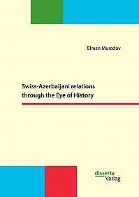 Swiss-Azerbaijani relations through the Eye of History
