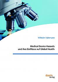 Medical Device Hazards und ihre Einflüsse auf Global Health