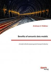 Benefits of semantic data models. A study in the European goods transport industry