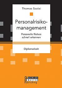 Personalrisikomanagement. Personelle Risiken schnell erkennen