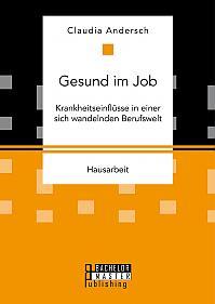 Gesund im Job – Krankheitseinflüsse in einer sich wandelnden Berufswelt