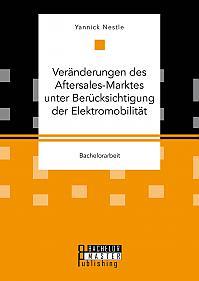 Veränderungen des Aftersales-Marktes unter Berücksichtigung der Elektromobilität