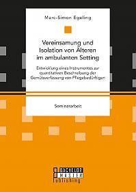 Vereinsamung und Isolation von Älteren im ambulanten Setting. Entwicklung eines Instrumentes zur quantitativen Beschreibung der Gemütsverfassung von Pflegebedürftigen