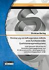 Minimierung von Haftungsrisiken mithilfe eines funktionierenden Qualitätsmanagementsystems unter besonderer Betrachtung von fehlerhaften Bedarfsgegenständen nach § 2 Abs. 6 Lebensmittel-, Bedarfsgegenstände- und Futtermittelgesetzbuch (LFGB)