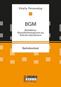 BGM: Betriebliches Gesundheitsmanagement aus Sicht des Unternehmens