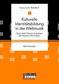 Kulturelle Identitätsbildung in der Weltmusik. Stuart Halls Theorie im Kontext der Musikerin Hindi Zahra