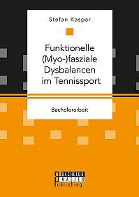Funktionelle (Myo-)fasziale Dysbalancen im Tennissport