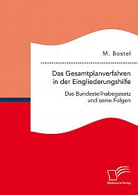 Das Gesamtplanverfahren in der Eingliederungshilfe: Das Bundesteilhabegesetz und seine Folgen