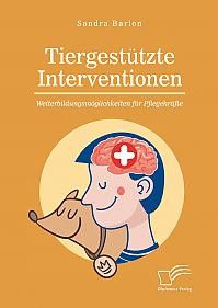 Tiergestützte Interventionen – Weiterbildungsmöglichkeiten für Pflegekräfte