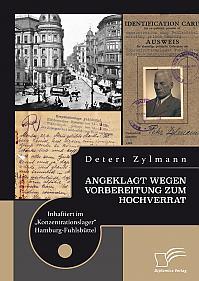 """Angeklagt wegen Vorbereitung zum Hochverrat. Inhaftiert im """"Konzentrationslager"""" Hamburg-Fuhlsbüttel"""