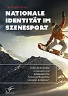 Nationale Identität im Szenesport. Ziehen professionelle Snowboarder und Skateboarder ihre Szenezugehörigkeit der nationalen Identität vor?