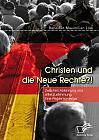 Christen und die Neue Rechte?! Zwischen Ablehnung und stiller Zustimmung. Eine Problemanzeige