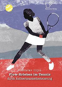 Flow-Erleben im Tennis durch Aufmerksamkeitssteuerung