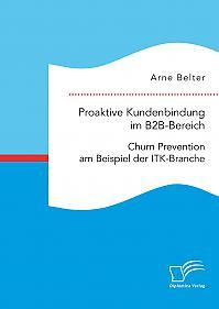 Proaktive Kundenbindung im B2B-Bereich: Churn Prevention am Beispiel der ITK-Branche