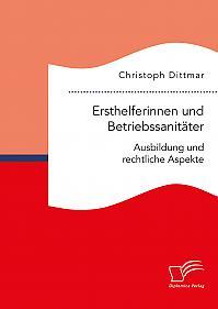 Ersthelferinnen und Betriebssanitäter. Ausbildung und rechtliche Aspekte