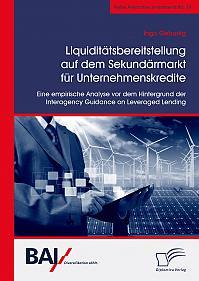 Liquiditätsbereitstellung auf dem Sekundärmarkt für Unternehmenskredite: Eine empirische Analyse vor dem Hintergrund der Interagency Guidance on Leveraged Lending