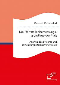 Die Pfarrstellenbemessungsgrundlage der Pfalz: Analyse des Systems und Entwicklung alternativer Ansätze