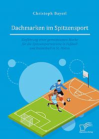Dachmarken im Spitzensport: Einführung einer gemeinsamen Marke für die Spitzensportvereine in Fußball und Basketball in St. Pölten