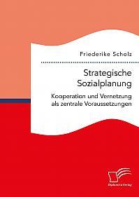 Strategische Sozialplanung: Kooperation und Vernetzung als zentrale Voraussetzungen