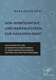 Von Homöopathie und Handauflegen zur Hassideologie? Zum Verhältnis von alternativen Heilmethoden zu Verschwörungstheorien, Esoterik und rechten Ideologien