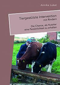 Tiergestützte Intervention mit Rindern: Die Chance, als Nutztier eine Persönlichkeit zu erhalten