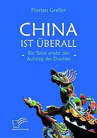China ist überall – Ein Tutor erlebt den Aufstieg des Drachen