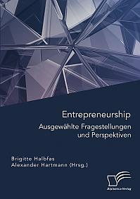 Entrepreneurship. Ausgewählte Fragestellungen und Perspektiven