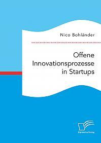 Offene Innovationsprozesse in Startups