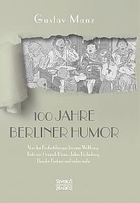 Hundert Jahre Berliner Humor