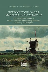 Norddeutsche Sagen, Märchen und Gebräuche