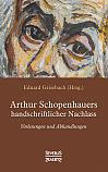 Arthur Schopenhauers handschriftlicher Nachlass