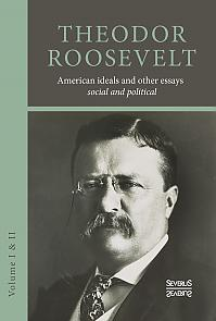 American ideals and other essays. Social and political