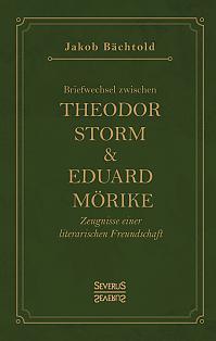 Briefwechsel zwischen Theodor Storm und Eduard Mörike