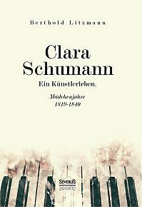 Clara Schumann. Ein Künstlerleben