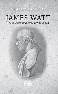 James Watt – sein Leben und seine Erfindungen