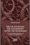 Über die Entstehung altnordischer Götter- und Heldensagen