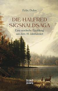 Die Halfred Sigskaldsaga.