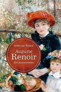 Auguste Renoir. Ein Künstlerleben