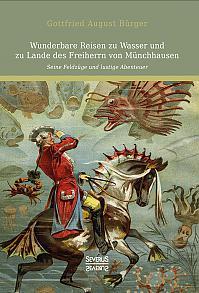Wunderbare Reisen zu Wasser und zu Lande des Freiherrn von Münchhausen