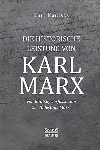 Die historische Leistung von Karl Marx