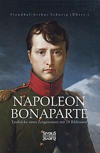 Napoleon Bonaparte. Eindrücke eines Zeitgenossen mit 18 Bildnissen