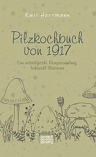 Pilzkochbuch von 1917