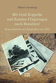 Mit Graf Zeppelin und Kondor-Flugzeugen nach Brasilien!
