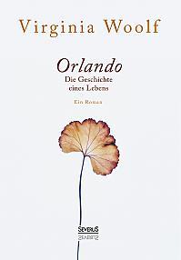 Orlando. Die Geschichte eines Lebens